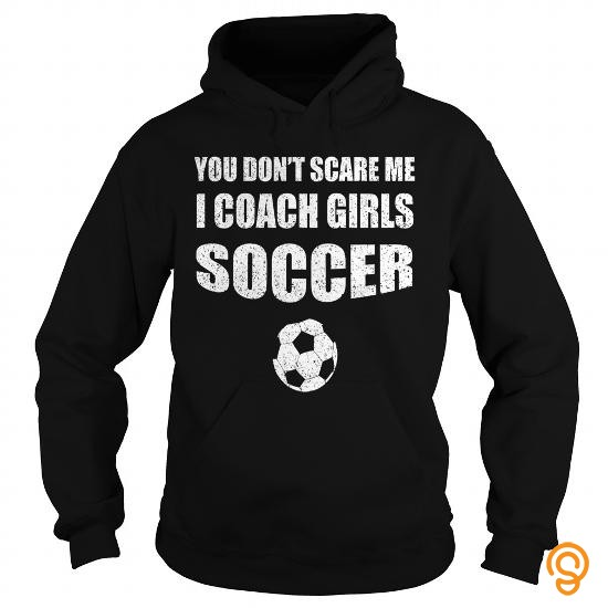 cheap-soccer-coach-shirt-you-dont-scare-me-i-coach-girls-t-shirts-buy-online