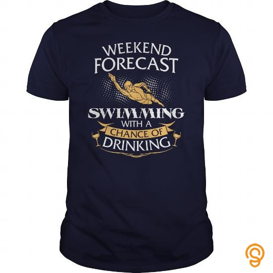 Best Fit Weekend Forecast Swimming With A Chance Of Drinking T Shirts Gift