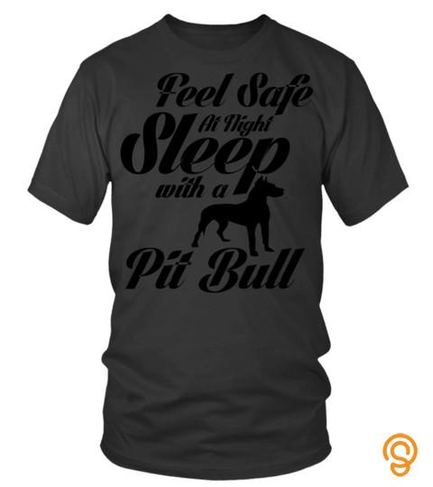 Dogs Pitbull Shirts Feel Safe At Night Sleep With Pitbull T Shirts Hoodies Sweatshirts
