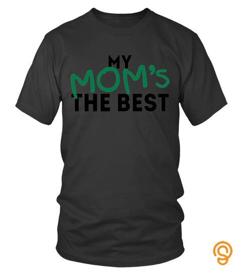 My Mom The Best Cute Lover Mother Mom Family Woman Daughter Son Best Selling T Shirt