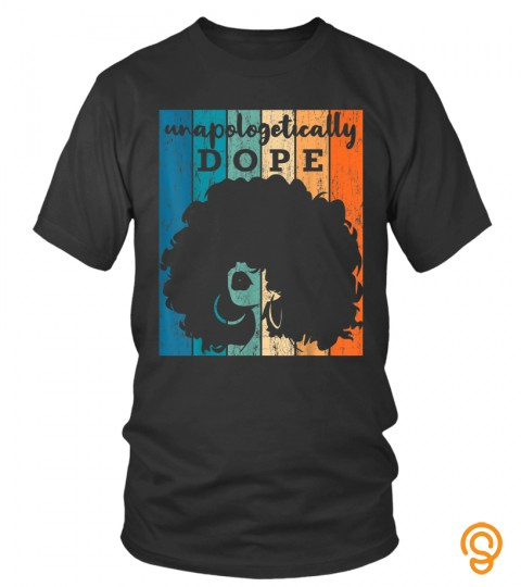 Unapologetically Dope Black History Month 2020 Women Gift T Shirt