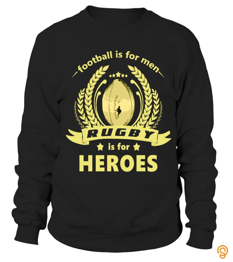 Popular RUGBY IS FOR HEROES   Limited Edition T Shirts Ideas