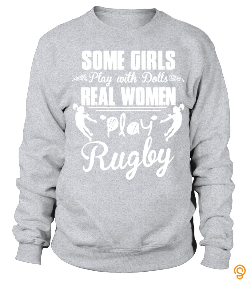 Plus Size SOME GIRLS PLAY WITH DOLLS REAL WOMEN PLAY RUGBY T Shirt Tee Shirts Clothing Brand