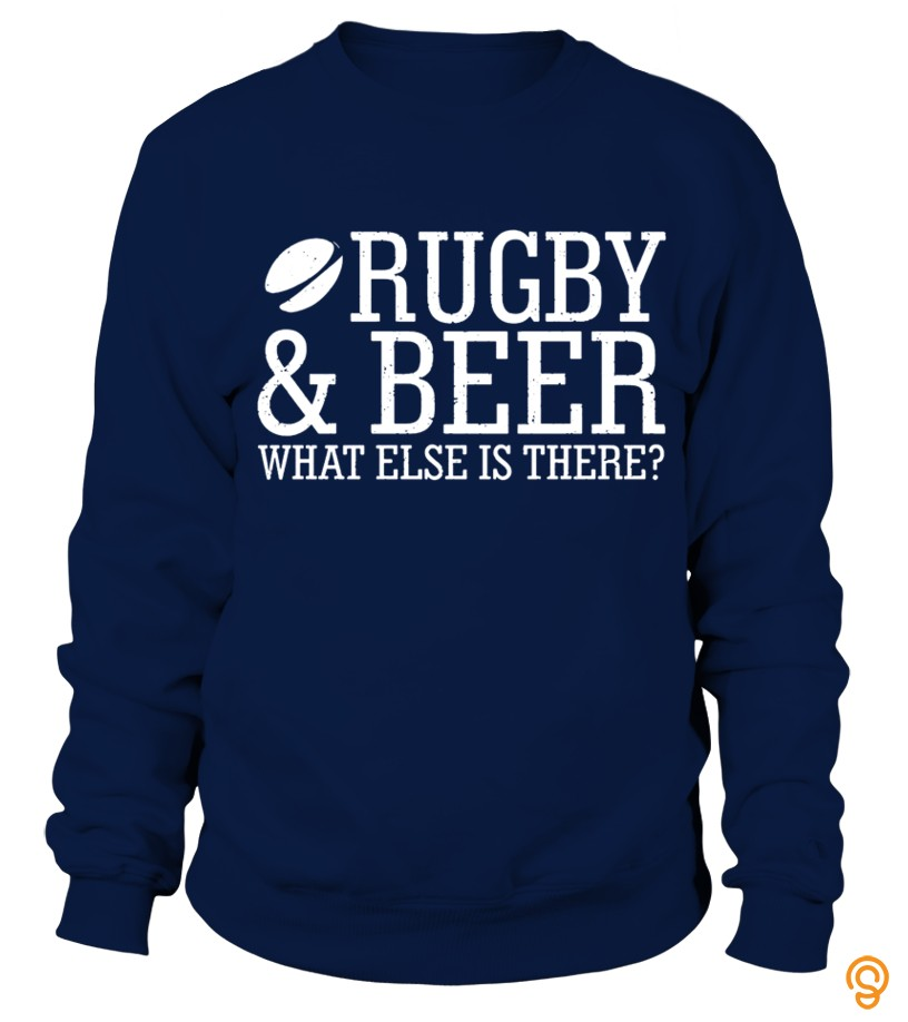 Rugby Beer What Else Is There T Shirt
