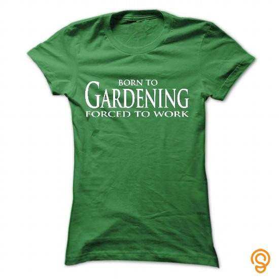 full-priced-born-to-gardening-forced-to-work-tee-shirts-design