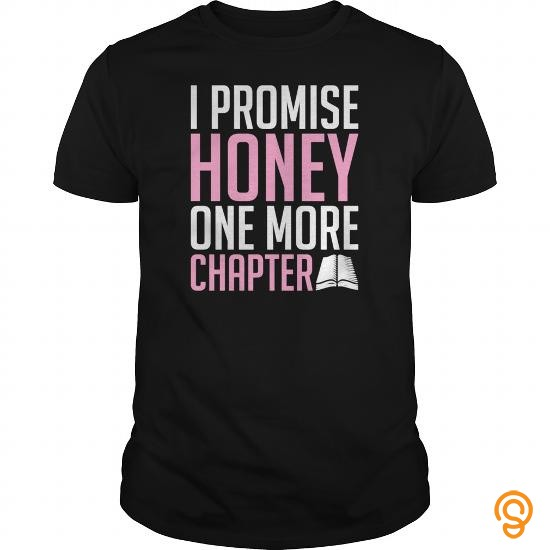 custom-fit-i-promise-honey-one-more-chapter-book-reading-shirt-tee-shirts-design