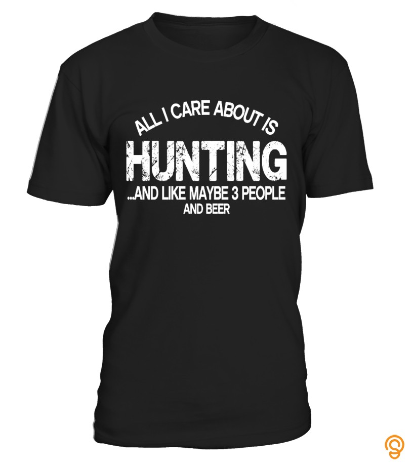 Funny Hunting And Like Maybe 3 People And Beer Tee Shirts Sayings