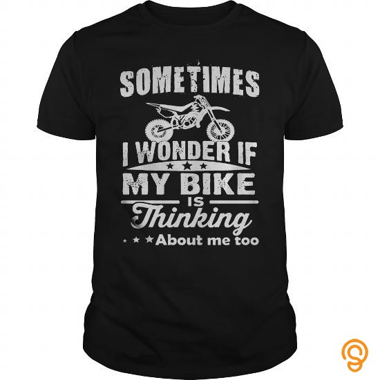fashionable-motocross-sometimes-i-wonder-if-my-by-is-thiking-t-shirts-sayings-and-quotes