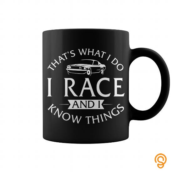 closet-thats-what-i-do-i-race-drag-racing-and-i-know-things-mug-tee-shirts-screen-printing