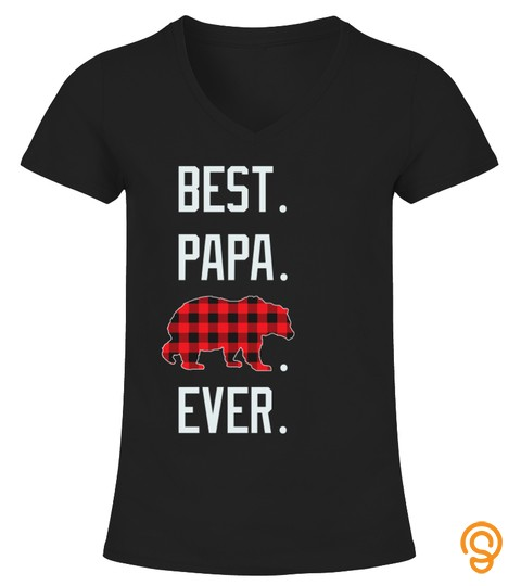 BEST PAPA BEAR EVER RED PLAID FATHERS DAY TSHIRT - HOODIE - MUG (FULL SIZE AND COLOR)