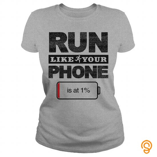 pretty-run-like-your-phone-is-at-1-t-shirts-design