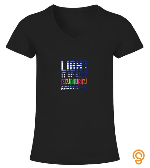 Light It Up Blue Autism Awareness Day Gift T Shirt