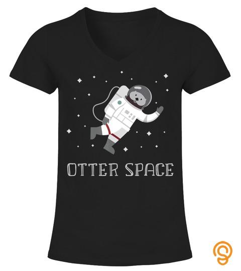 Otter Space Funny Astronaut Shirt Cute Pun Tshirt Kids Women T Shirt
