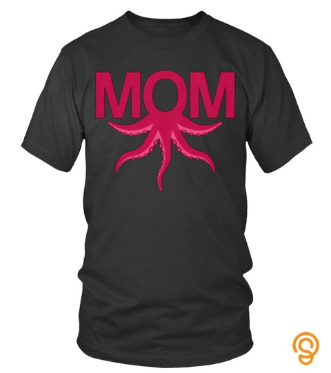 Mom Octopus Tentacles Lover Happy Mother Day Mom Family Woman Daughter Son Best Selling T Shirt