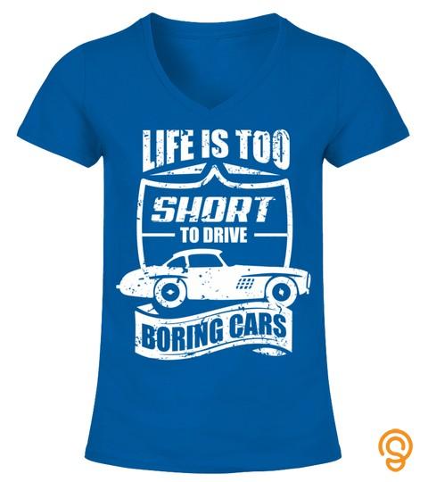 Life's Too Short To Drive Boring Cars | Mechanic Car Lover Long Sleeve T Shirt