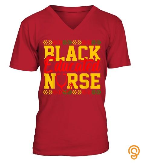 Proud Black Educated Nurse Black African American Shirt
