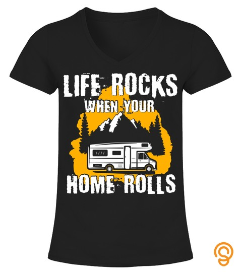 Life Rocks When Your Home Rolls Camping Outdoor Aa