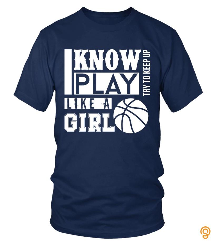 I Know Play Basketball Like A Girl