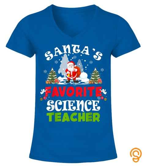 Santa's Favorite Science Teacher Christmas Vacation Gift T Shirt