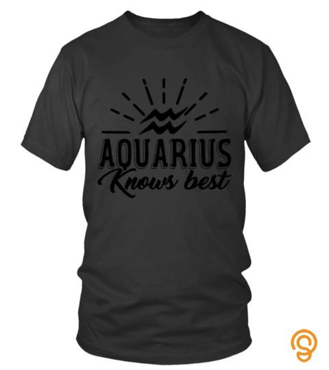 Aquarius Know Best Shirt