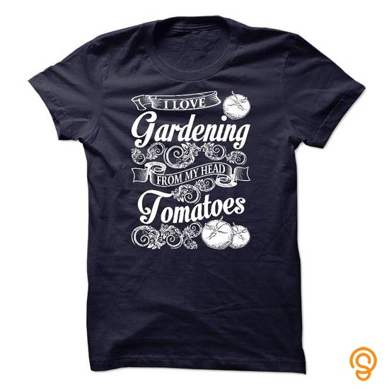High-performance I love gardening from my head tomatoes Tee Shirts Sale
