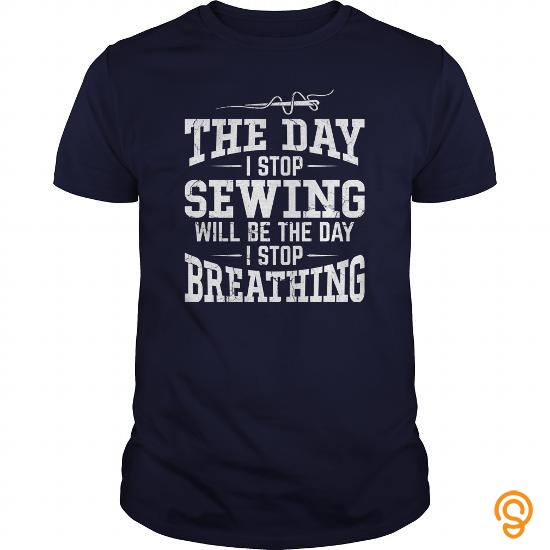 easy-wear-the-day-i-stop-sewing-will-be-the-day-i-stop-breathing-tshirt-t-shirts-sayings-women