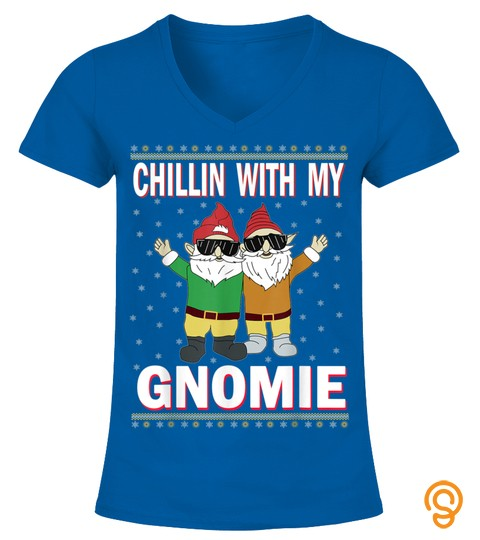 Chillin With My Gnomie Ugly Christmas Sweater Style T Shirt