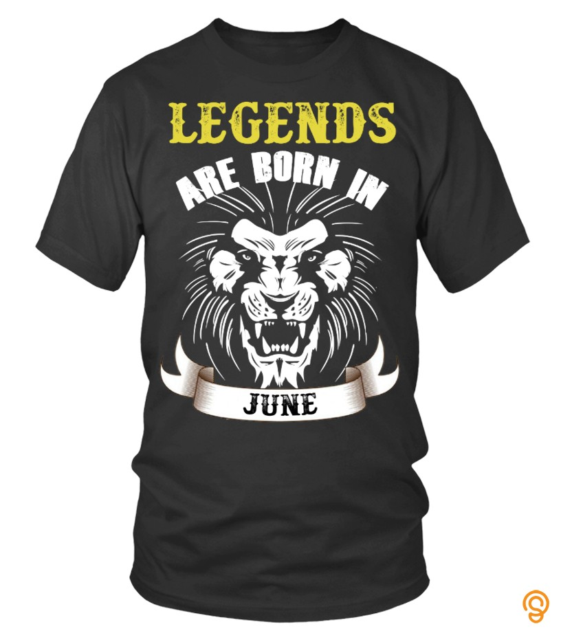 Protective LEGENDS ARE BORN IN JUNE T Shirts Sayings Men