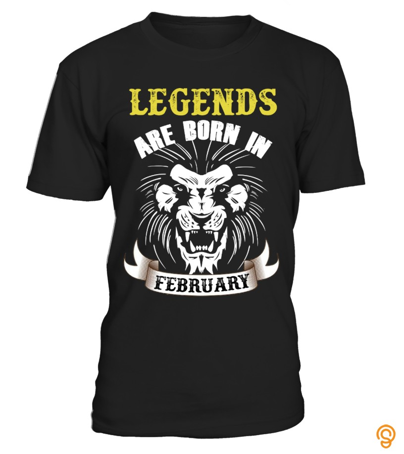 Tailored LEGENDS ARE BORN IN FEBRUARY T Shirts Gift