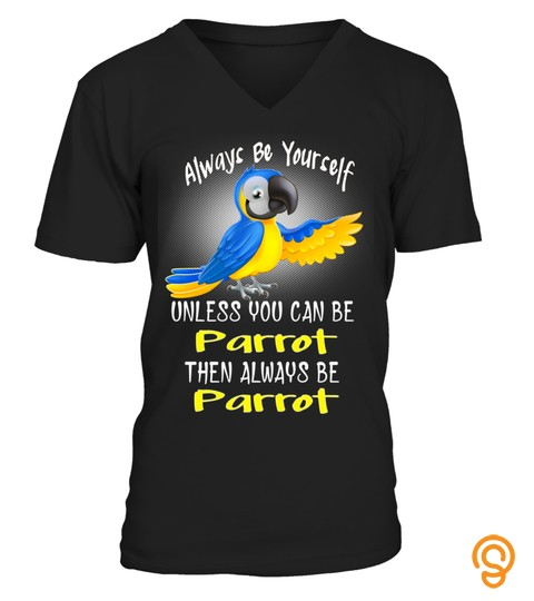 Always Be Yourself A Parrot