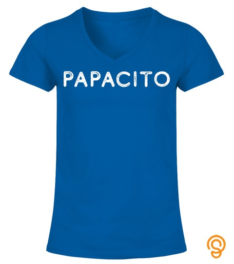 Papacito Shirt Dad Gift Father's Day Dia De Los Padres T Shirt