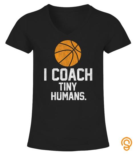 Basketball Coach Tiny Humans Sports Gift T Shirt