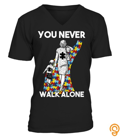 You Never Walk Alone Autism Mom T Shirt Women Gift