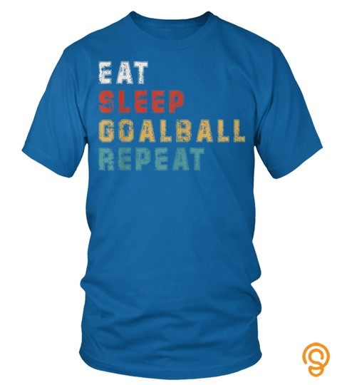 Eat Sleep Goalball Repeat Funny Goalball Player Gift Idea T Shirt