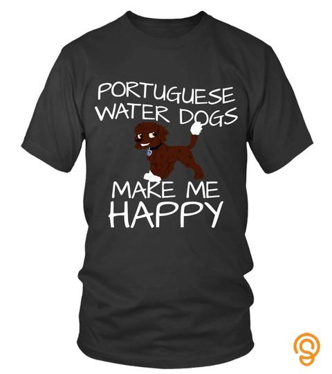 Portuguese Water Dog T Shirts Portuguese Water Dogs Make Me Happy Shirts Hoodies Sweatshirts