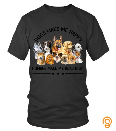 Dog Tshirt   Dogs Make Me Happy Humans Make My Head Hurt Funny Dog Lover Long Sleeve Tshirt