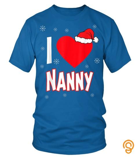 I Love Nanny Christmas Family Matching Group Funny Xmas Gift T Shirt