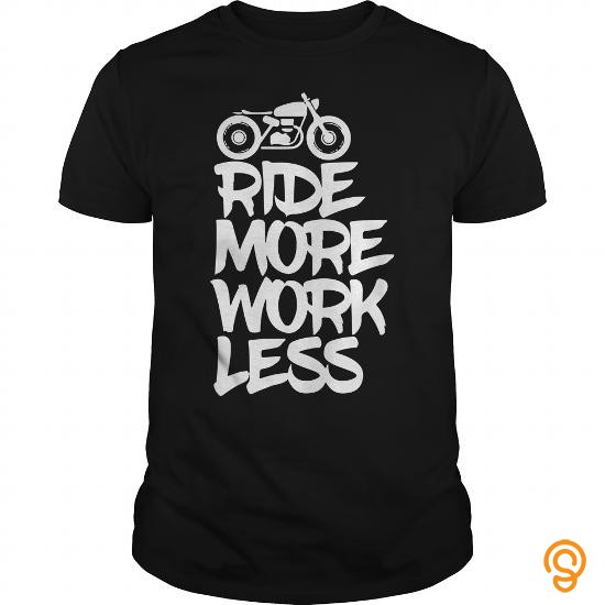 2cf4abec14d2a Personal Style Ride More work less motorcycle biker Tee Shirts Sayings Men