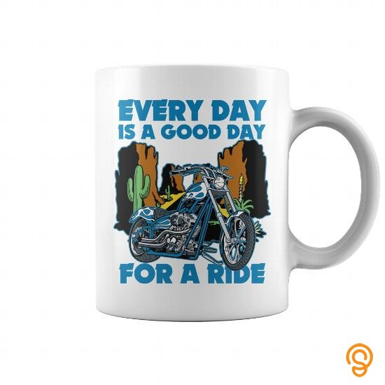 finely-detailed-every-day-is-a-good-day-for-a-ride-coffee-cup-t-shirts-sayings
