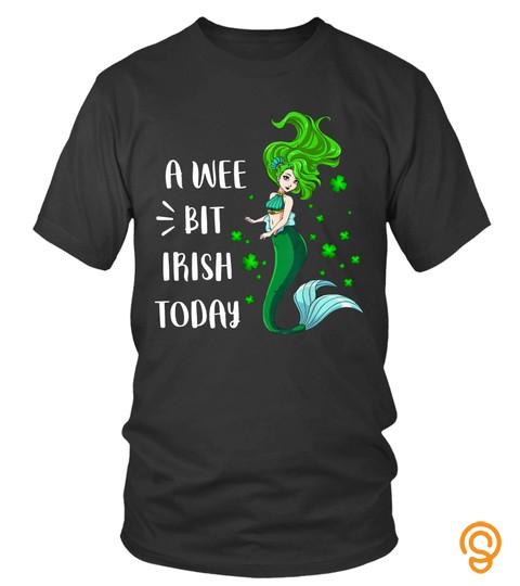 A Wee Bit Irish Today Mermaid St Patrick's Day T Shirt