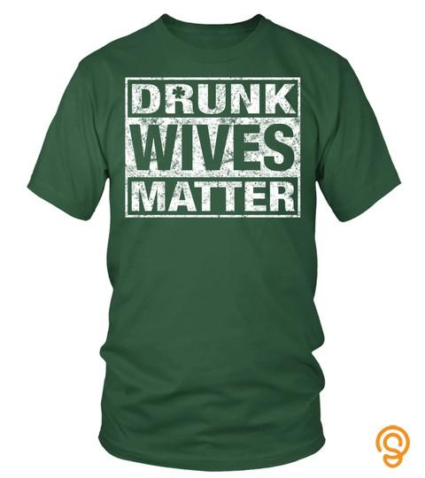 Womens Paddys Drunk Wives Matter Green Shirt St Patricks Day
