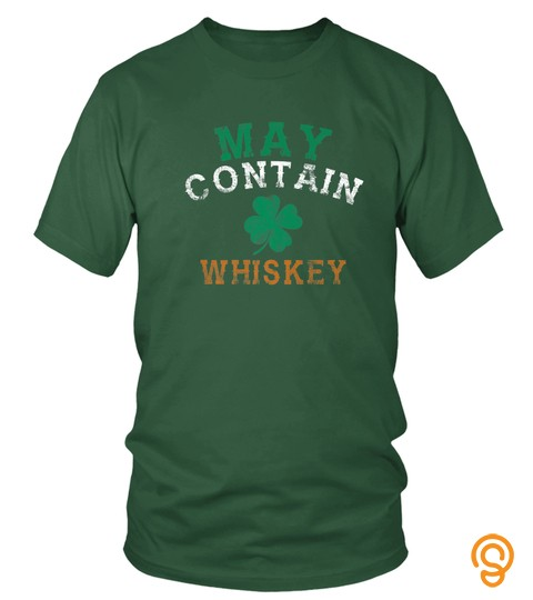 May Contain Whiskey Funny Saint Patrick Day Gifts Premium T Shirt