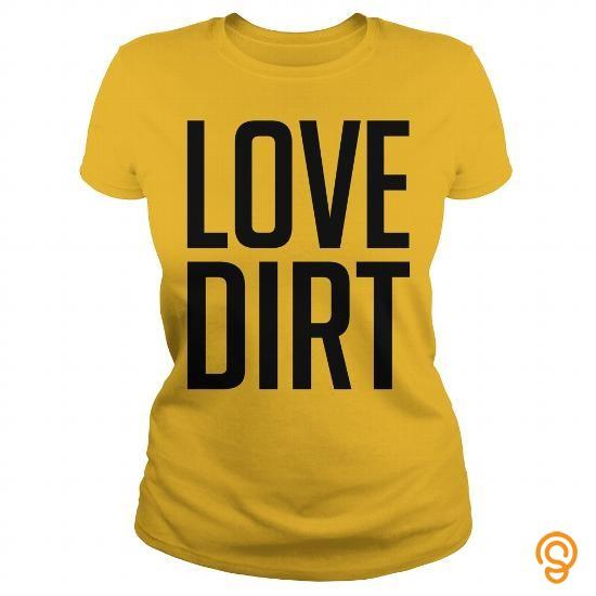 3dd8d058a Order Now Love Dirt T Shirts Clothing Company| ShiningTee | ShiningTee