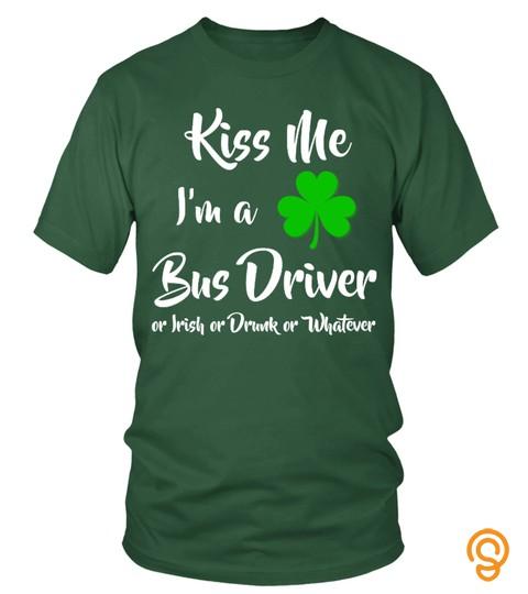 Kiss Me I'm A Bus Driver Or Irish