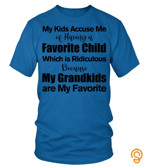 My Kids Accuse Me Of Having A Favorite Child Funny Long Sleeve T Shirt