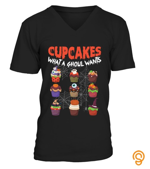 Cupcakes What A Ghoul Wants Funny Baking Lovers Halloween Shirt