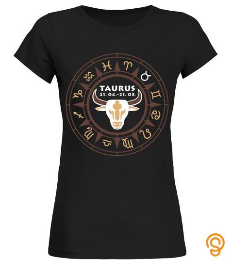 Taurus Tauruss April May Bithday King Queen Legend Zodiac Sign Horoscope Astrology Best Shirt