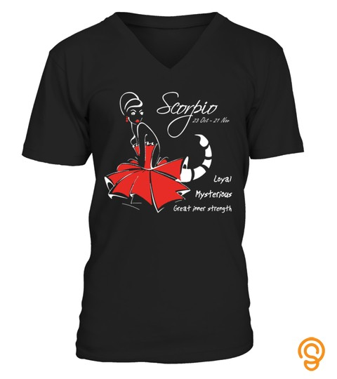 Scorpio Scorpios October November Bithday King Queen Legend Zodiac Sign Horoscope Astrology Best Shirt