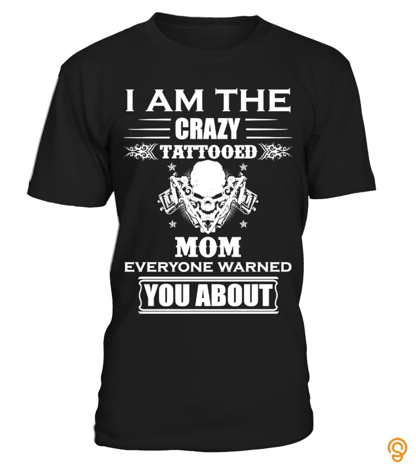 casual-i-am-the-crazy-tattooed-mom-t-shirts-sayings
