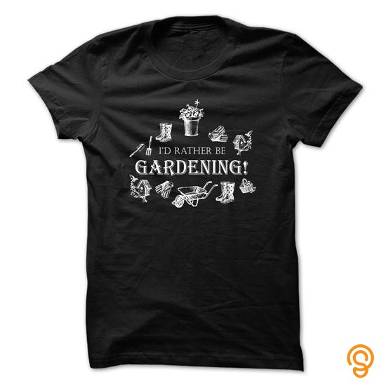 Mens Womens Id rather be gardening! Tee Shirts Sayings Men